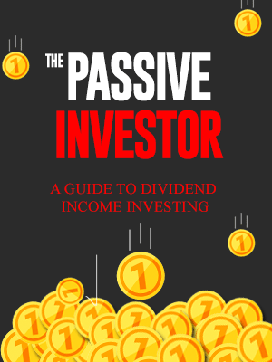 The Passive Investor - A Guide to Dividend Income Investing